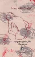 Au pays de la fille électrique, Marc Graciano