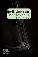 Dans les eaux troubles, Neil Jordan