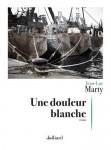Une douleur blanche, Jean-Luc Marty (par Philippe Chauché)