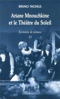Ariane Mnouchkine et le Théâtre du Soleil, Bruno Tackels