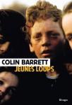 Jeunes loups, Colin Barrett