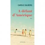 A défaut d'Amérique, Carole Zalberg