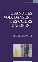 Quand les voix dansent les cœurs galopent, Cédric Bonfils (par Marie du Crest)