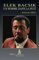 Elek Bacsik, un homme dans la nuit, Balval Ekel