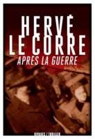 Après la guerre, Hervé Le Corre