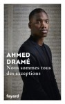 Nous sommes tous des exceptions, Ahmed Dramé