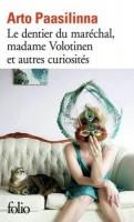 Le dentier du maréchal, madame Volotinen et autres curiosités, Arto Paasilinna (Folio) - LML