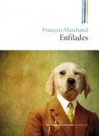 A propos d'Enfilades, Nouvelles de François Marchand, par Michel Host