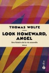 Lecture d'un chef-d'oeuvre : Look Homeward, Angel de Thomas Wolfe, par Léon-Marc Levy