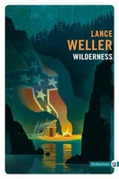Wilderness, Lance Weller (par Léon-Marc Levy)