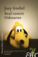 Seul contre Osbourne, Joey Goebel