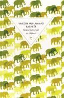 Grand-père avait un éléphant, Vaikom Muhammad Basheer