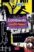 Graffiti Palace, A.G. Lombardo, par Yann Suty