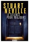 Le silence pour toujours, Stuart Neville