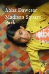 Madison Square Park, Abha Dawesar