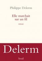 Elle marchait sur un fil, Philippe Delerm
