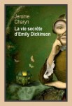 La vie secrète d'Emily Dickinson, Jerome Charyn