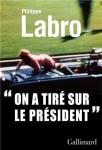 On a tiré sur le Président, Philippe Labro