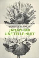 Jamais par une telle nuit, Magali Brénon