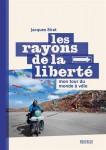 Les rayons de la liberté, Mon tour du monde à vélo, Jacques Sirat