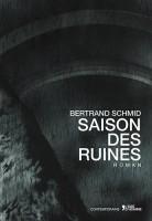 Saison des ruines, Bertrand Schmid