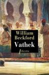 Vathek, William Beckford (par Matthieu Gosztola)