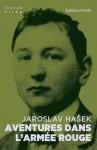 Aventures dans l'armée rouge, Jaroslav Hašek