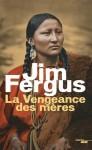 La Vengeance des mères, Jim Fergus