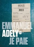 Je paie, Emmanuel Adely