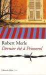 Dernier été à Primerol, Robert Merle
