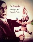 Le Succube du tyran, Pascal Pratz