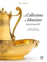 Paul Micio, Les Collections de Monsieur, frère de Louis XIV