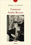 J'aimerai André Breton, Serge Filippini (par Robert Sctrick)