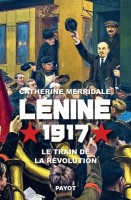 Lénine 1917, Le train de la révolution, Catherine Merridale