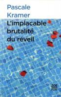 L'implacable brutalité du réveil, Pascale Kramer