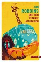 une bien étrange attraction, Tom Robbins (Gallmeister) - Ch. D'H. Brocard