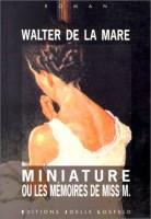 Miniature ou Les Mémoires de Miss M., Walter de la Mare (par François Baillon)