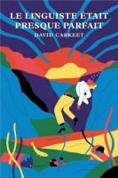 Le linguiste était presque parfait, David Carkeet