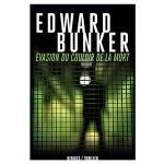 Evasion du couloir de la mort, Edward Bunker