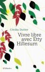 Vivre libre avec Etty Hillesum, Cécilia Dutter