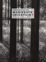 Manifeste Incertain 7, Emily Dickinson, Marina Tsvetaieva, L'immense poésie, Frédéric Pajak (par Philippe Chauché)