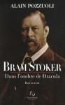 Bram Stoker, Dans l'ombre de Dracula, Alain Pozzuoli
