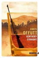 Kentucky Straight, Chris Offutt (par Léon-Marc Levy)