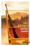 Kentucky Straight, Chris Offutt (par Léon-Marc Levy)