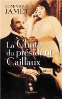 La Chute du président Caillaux, Dominique Jamet