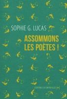 Assommons les poètes!, Sophie G. Lucas (par Sylvie Zobda)