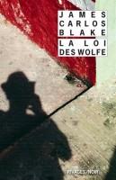La Loi des Wolfe, James Carlos Blake (Rivages poche) - JJ. Bretou