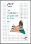 Les révolutions de Jacques Koskas, Olivier Guez