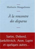 A la rencontre des disparus, Mathurin Maugarlonne