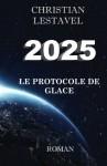 2025, le protocole de glace, Christian Lestavel